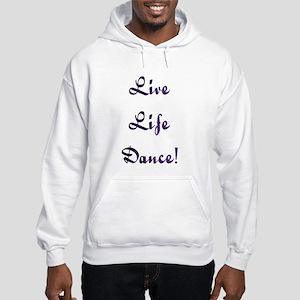 Live Life Dance! Design #28 Hooded Sweatshirt