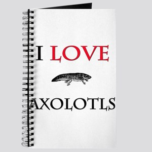 I Love Axolotls Journal