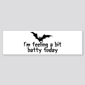 A Bit Batty Bumper Sticker