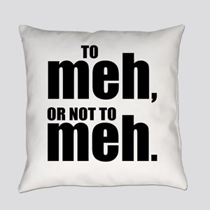 Funny Meh Everyday Pillow