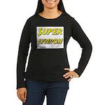 Super lyndon Women's Long Sleeve Dark T-Shirt