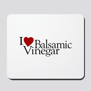 I Love Balsamic Vinegar Mousepad