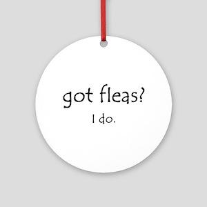 got fleas Ornament (Round)