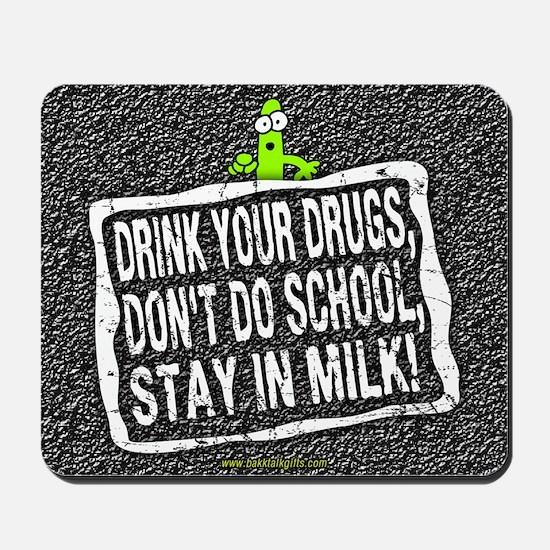 Stay in Milk... Mousepad