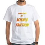 science friction White T-Shirt