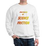 science friction Sweatshirt