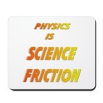 science friction Mousepad