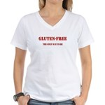 GLUTEN-FREE THE ONLY WAY TO B Women's V-Neck T-Shi
