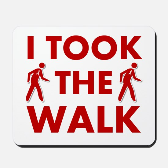I Took The Walk Mousepad