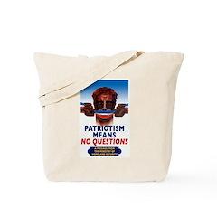 Patriotism means No Questions Tote Bag