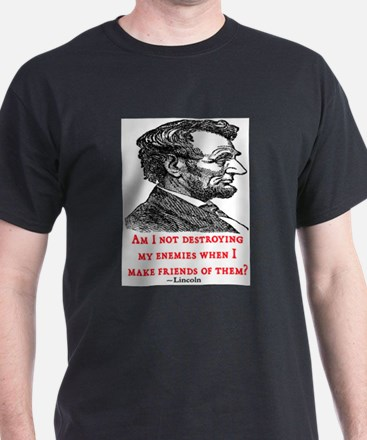 LINCOLN ENEMIES QUOTE T-Shirt