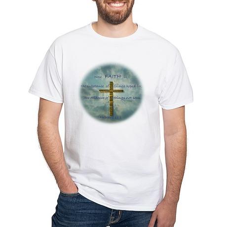 Hebrews 11:1 Faith White T-Shirt