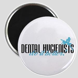 Dental Hygienists Do It Better! Magnet