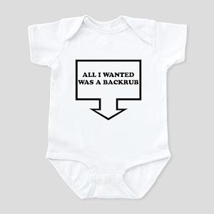 ALL I WANTED WAS A BACKRUB Infant Bodysuit