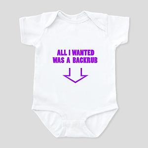 ALLI WANTED WAS A BACKRUB Infant Bodysuit