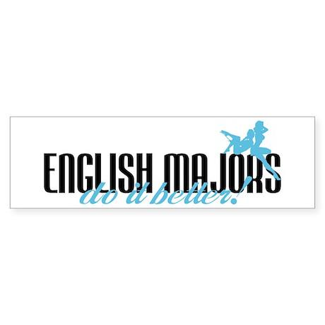 English Majors Do It Better! Bumper Sticker