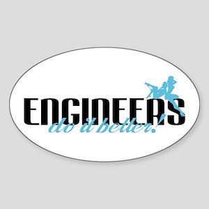 Engineers Do It Better! Oval Sticker