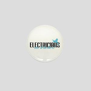 Electricians Do It Better! Mini Button
