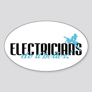 Electricians Do It Better! Oval Sticker