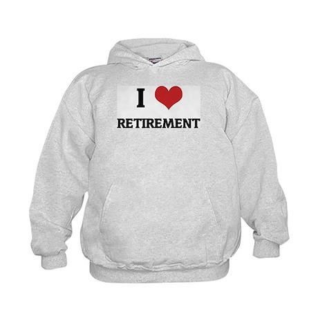 I Love RETIREMENT Kids Hoodie