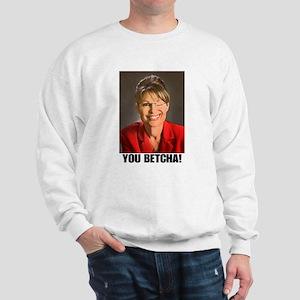 You Betcha Sweatshirt