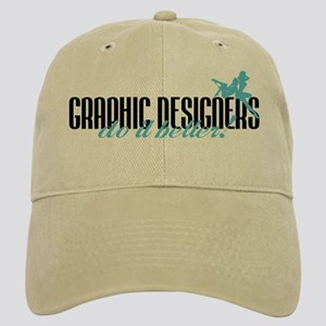 Graphic Designers Do It Better! Cap