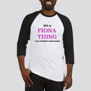 It's a Fiona thing, you wouldn Baseball Jersey