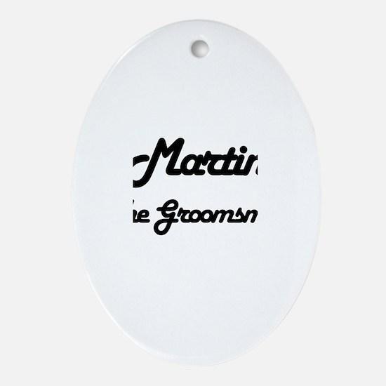 Martin - The Groomsman Oval Ornament