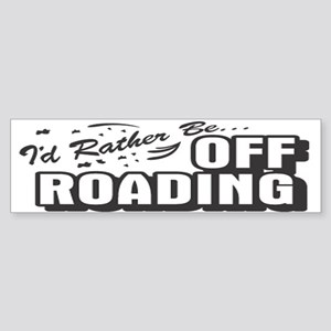 I'd Rather Be Off Roading Bumper Sticker