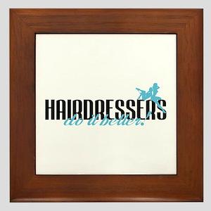 Hairdressers Do It Better! Framed Tile