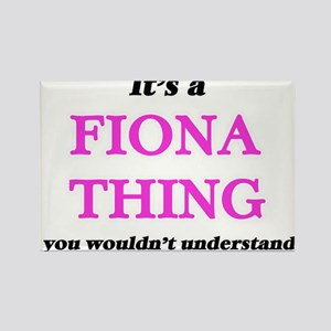 It's a Fiona thing, you wouldn't u Magnets