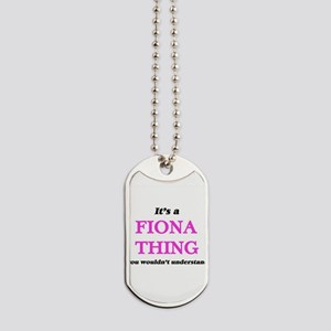 It's a Fiona thing, you wouldn't Dog Tags