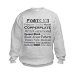 Fonts 101 Kids Sweatshirt