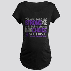 -Lupus How Strong We Are Maternity T-Shirt