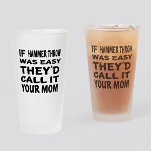 If Hammer throw Sports Designs Drinking Glass