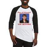 Sarah Palin You Betcha Baseball Jersey