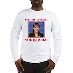 Sarah Palin You Betcha Long Sleeve T-Shirt