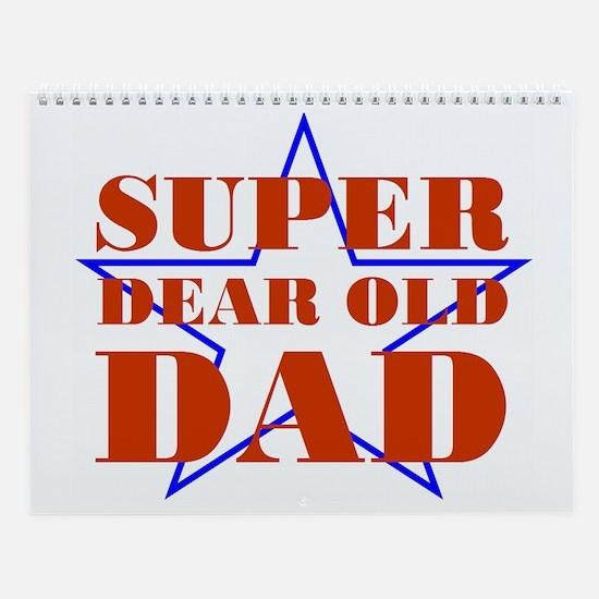 Super Dear Old Dad Wall Calendar