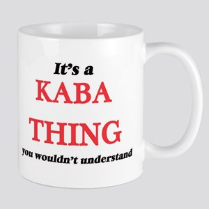 It's a Kaba thing, you wouldn't under Mugs