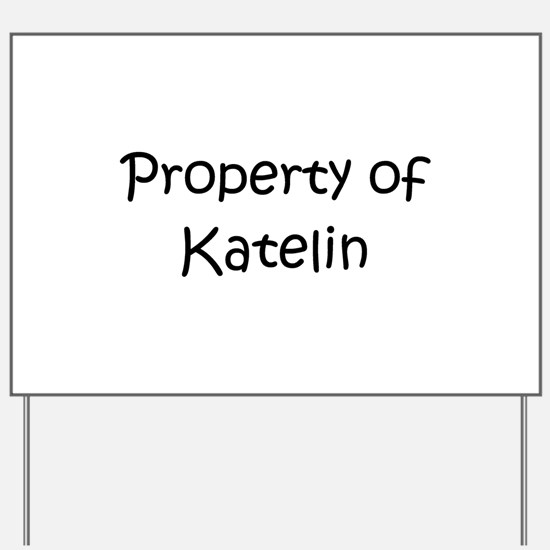 Cute Katelin Yard Sign