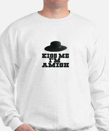 Kiss Me I'm Amish Sweatshirt