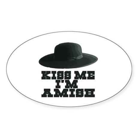 Kiss Me I'm Amish Oval Sticker