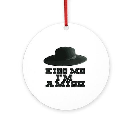 Kiss Me I'm Amish Ornament (Round)