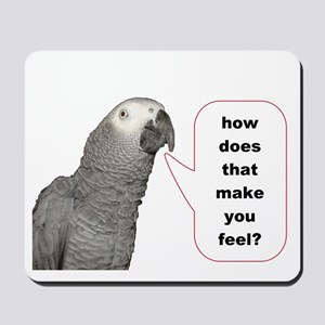 how does that make you feel Mousepad