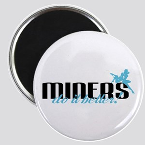 Miners Do It Better! Magnet