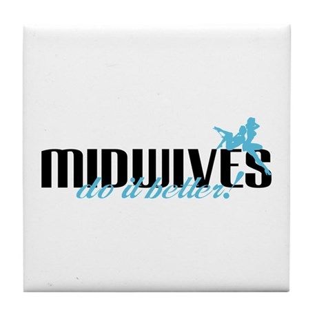 Midwives Do It Better! Tile Coaster