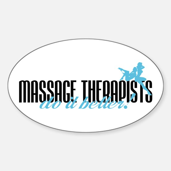 Massage Therapists Do It Better! Oval Decal