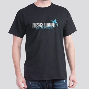 Massage Therapists Do It Better! Dark T-Shirt