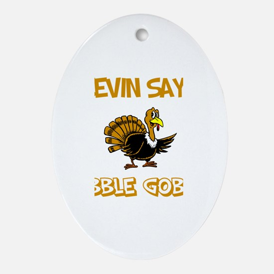 Kevin Says Gobble Gobble Oval Ornament