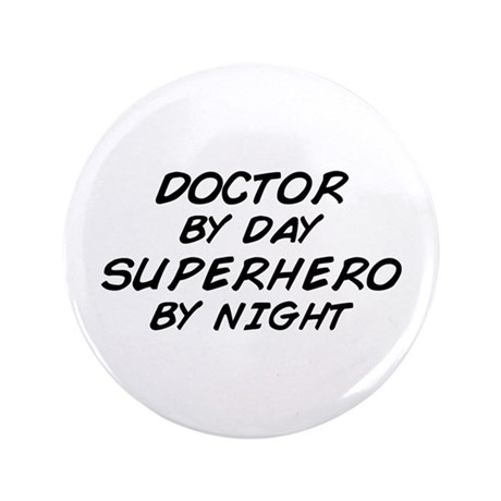 "Doctor Superhero by Night 3.5"" Button"